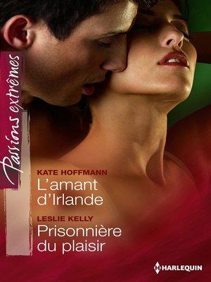 cover image of L'amant d'Irlande--Prisonnière du plaisir