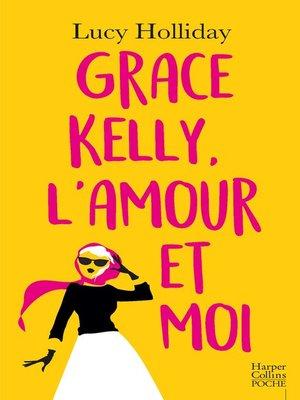 cover image of Grace Kelly, l'amour et moi