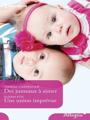 cover image of Des jumeaux à aimer--Une union imprévue