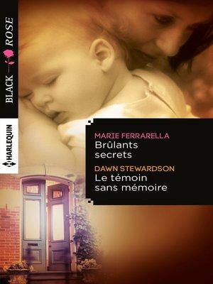 cover image of Brûlants secrets--Le témoin sans mémoire