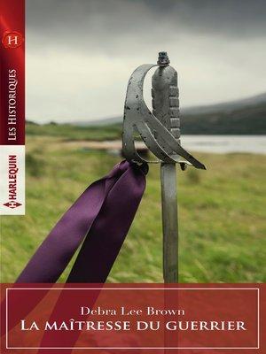 cover image of La maîtresse du guerrier