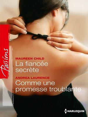 cover image of La fiancée secrète--Comme une promesse troublante