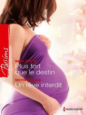 cover image of Plus fort que le destin--Un rêve interdit