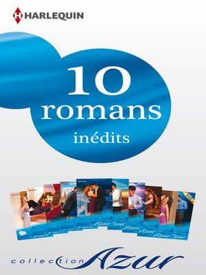 cover image of 10 romans Azur inédits (n°3425 à 3434--janvier 2014)