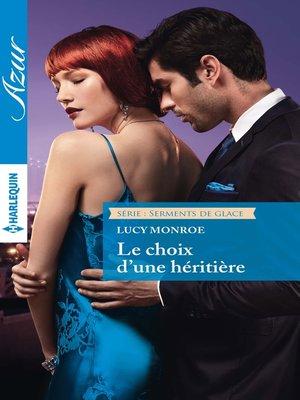 cover image of Le choix d'une héritière