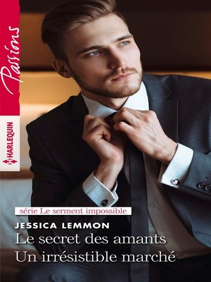 cover image of Le secret des amants--Un irrésistible marché