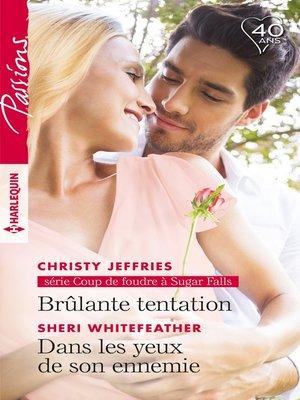 cover image of Brûlante tentation--Dans les yeux de son ennemie