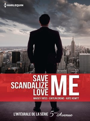 cover image of Save Me--Scandalize Me--Love Me