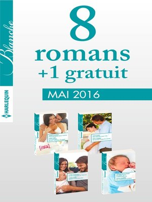 cover image of 8 romans Blanche + 1 gratuit (n°1266 à 1269--Mai 2016)