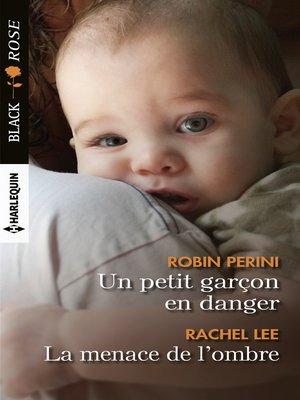 cover image of Un petit garçon en danger--La menace de l'ombre