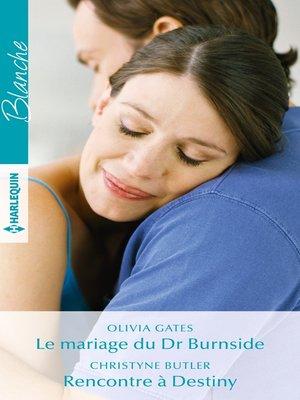 cover image of Le mariage du Dr Burnside--Rencontre à Destiny