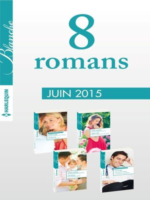 cover image of 8 romans Blanche (n°1222 à 1225--juin 2015)