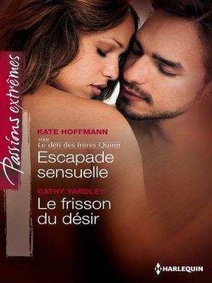 cover image of Escapade sensuelle--Le frisson du désir