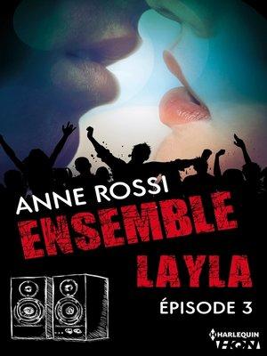 cover image of épisode 3: Série Ensemble--Layla, livre 3