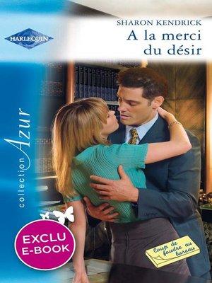 cover image of A la merci du désir