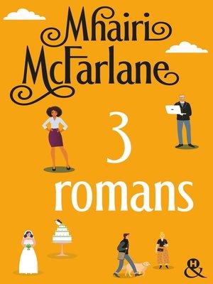 cover image of Trois romans de Mhairi McFarlane
