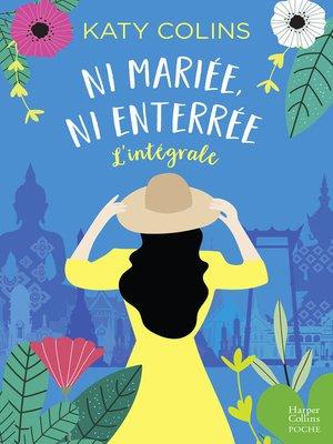 cover image of Ni mariée, ni enterrée--L'intégrale