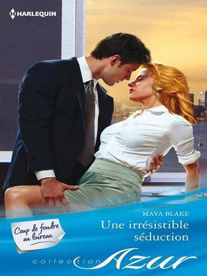 cover image of Une irrésistible séduction