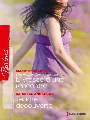 cover image of L'ivresse d'une rencontre--Tendre découverte
