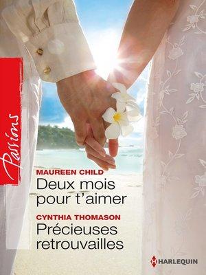 cover image of Deux mois pour t'aimer--Précieuses retrouvailles