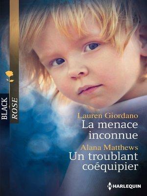 cover image of La menace inconnue--Un troublant coéquipier