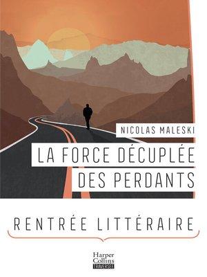cover image of La Force décuplée des perdants