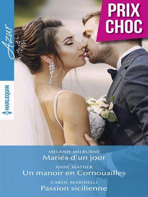 cover image of Mariés d'un jour--Un manoir en Cornouailles--Passion sicilienne