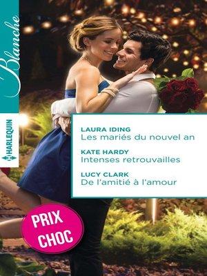 cover image of Les mariés du nouvel an--Intenses retrouvailles--De l'amitié à l'amour