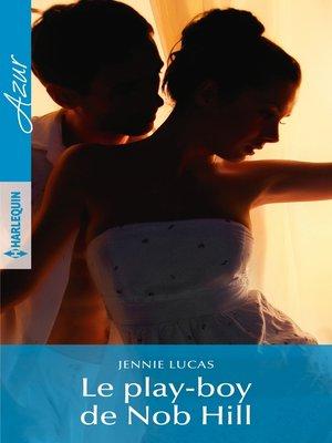 cover image of Le play-boy de Nob Hill