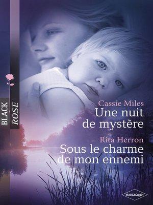 cover image of Une nuit de mystère--Sous le charme de mon ennemi (Harlequin Black Rose)