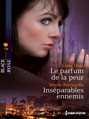 cover image of Le parfum de la peur--Inséparables ennemis