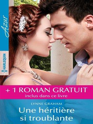 cover image of Une héritière si troublante--Entre amour et vengeance