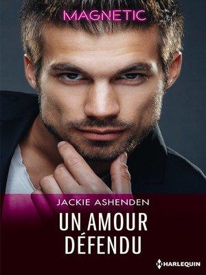 cover image of Un amour défendu