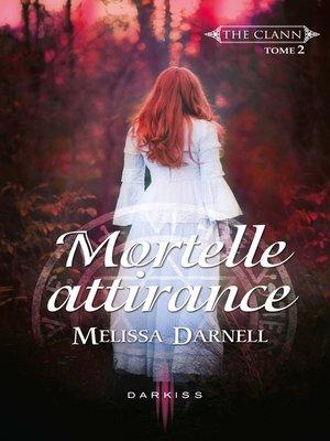 cover image of Mortelle attirance