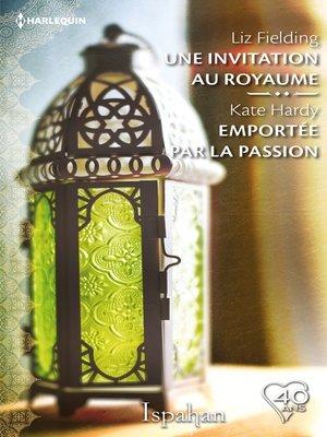 cover image of Une invitation au royaume--Emportée par la passion