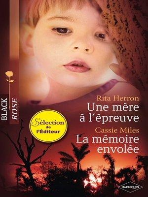 cover image of Une mère à l'épreuve--La mémoire envolée