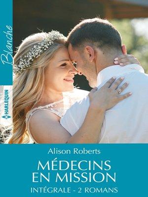 """cover image of Intégrale de la série """"Médecins en mission"""""""