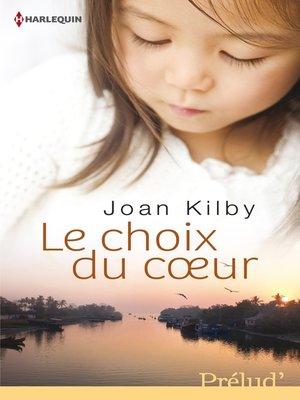 cover image of Le choix du coeur
