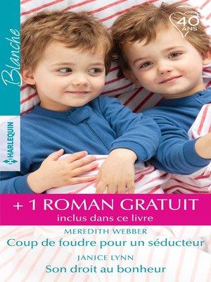 cover image of Coup de foudre pour un séducteur-- Son droit au bonheur--Un papa pour Ethan