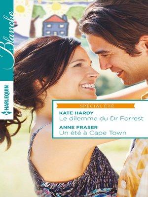 cover image of Le dilemme du Dr Forrest--Un été à Cape Town