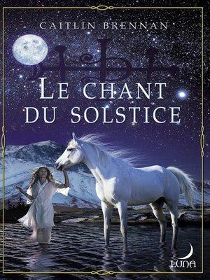 cover image of Le chant du solstice