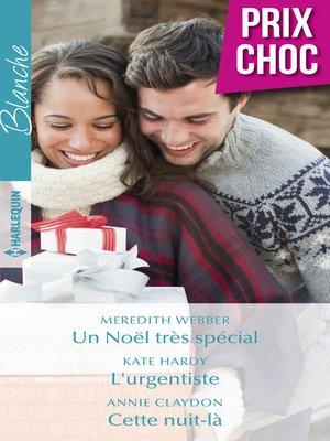 cover image of Un Noël très spécial--L'urgentiste--Cette nuit-là