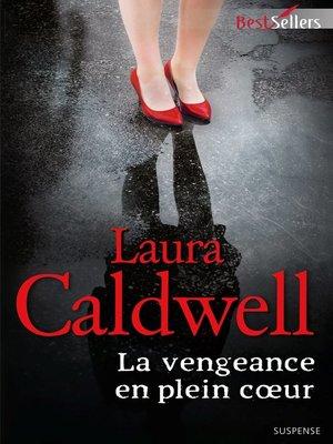 cover image of La vengeance en plein coeur