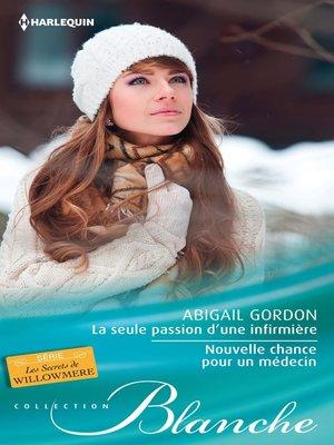 cover image of La seule passion d'une infirmière--Nouvelle chance pour un médecin