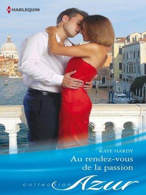 cover image of Au rendez-vous de la passion