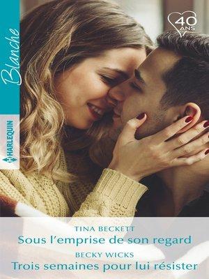 cover image of Sous l'emprise de son regard--Trois semaines pour lui résister
