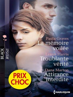 cover image of La mémoire voilée--Troublante vérité--Attirance interdite