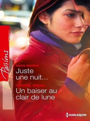 cover image of Juste une nuit...--Un baiser au clair de lune