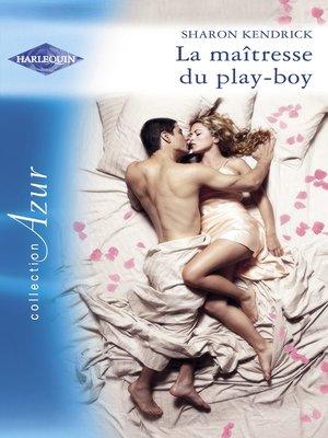 cover image of La maîtresse du play-boy (Harlequin Azur)