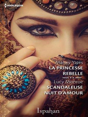 cover image of La princesse rebelle--Le scandale du sultan